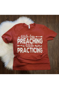 A Little Less Preaching A Little More Practicing