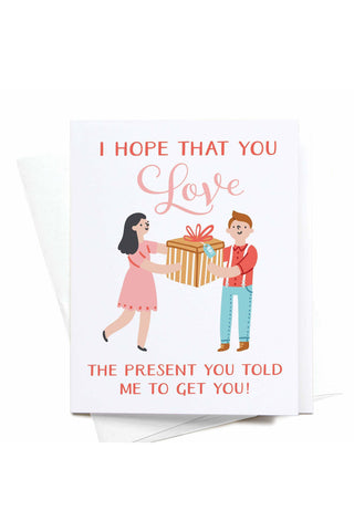 I Hope You Love the Present Greeting Card