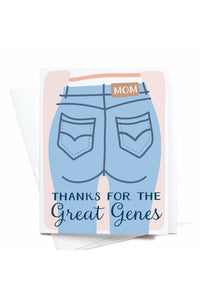 Thanks for the Great Genes Mom Jeans Greeting Card