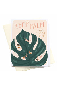 Keep Palm and Float On Greeting Card
