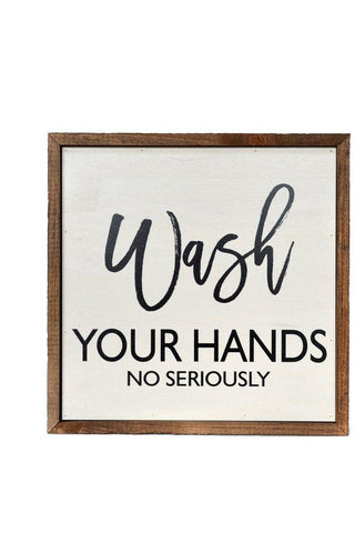 10x10 Wash Your Hands No Seriously Bathroom Wall Art