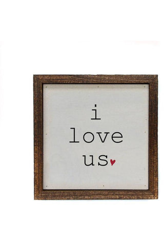 6x6 I Love Us With Heart Small Sign