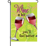 Wine A Bit Feel Better Garden Flag