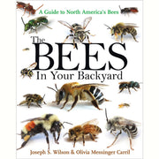 The Bees in Your Backyard: North America Guide