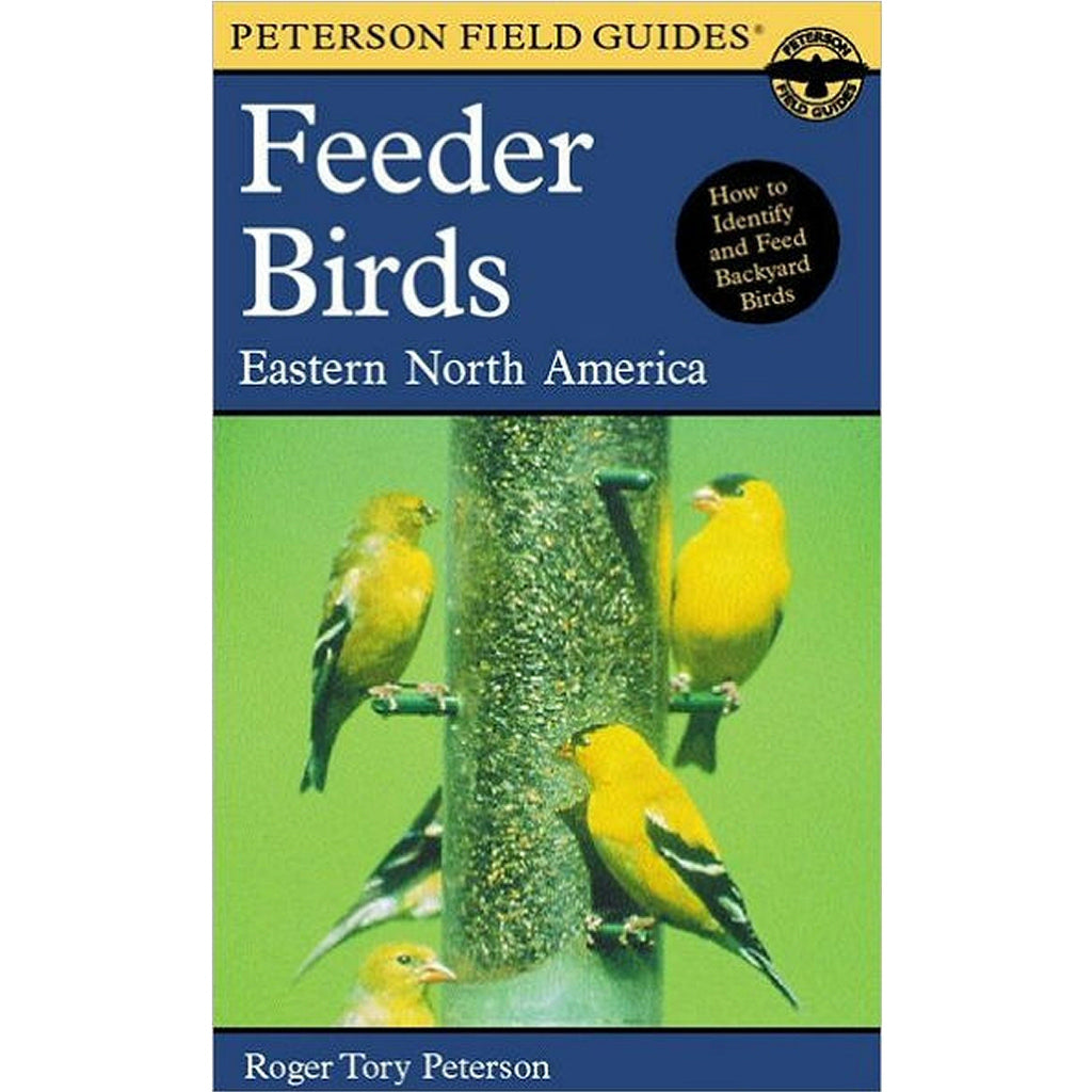 Peterson Field Guides: Feeder Birds Eastern NA