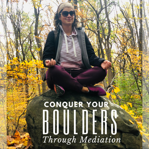 Conquer Your Boulders Through Mediation