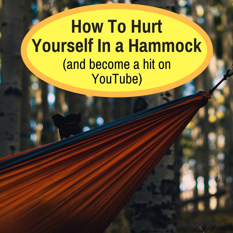 How To Hurt Yourself In A Hammock