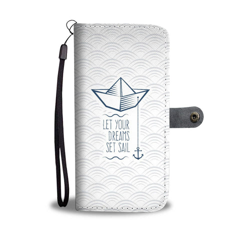 """Let your dreams set sail"" Sailor - Wallet Phone Case"