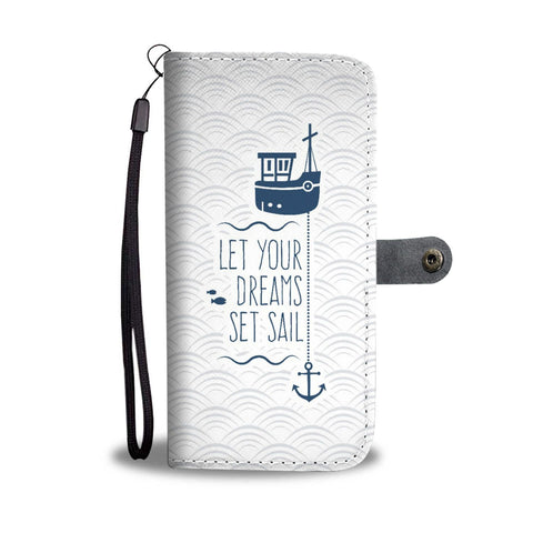 """Let your dreams set sail""  Wallet Case"