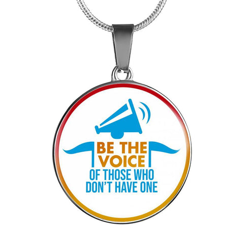 Be The Voice Of Those Who Don't Have One - Necklace