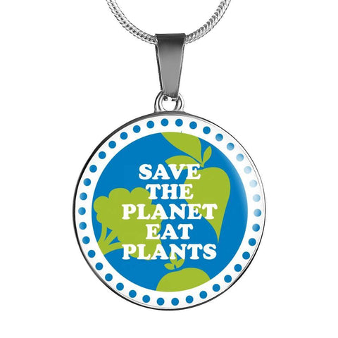 Save The Planet Eat Plants - Necklace