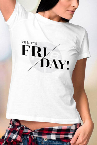 Yes, It's Friday Tee