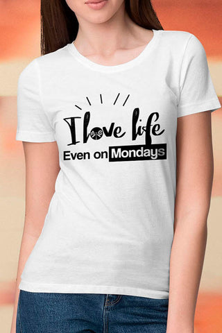 I Love Life Even on Mondays Tee