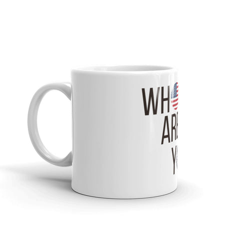 Who Are You? Mug