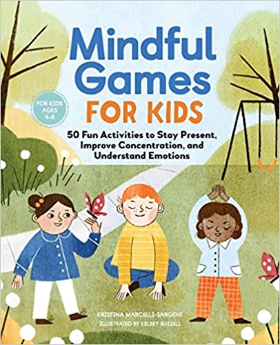 Mindful Games for Kids by Kristina Sargent