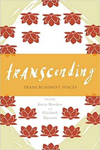 Transcending: Trans Buddhist Voices by Kevin Manders (Editor), Elizabeth Marston  (Editor)