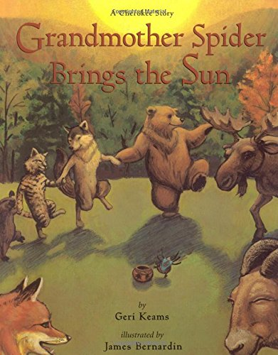 Grandmother Spider Brings the Sun: A Cherokee Story by Geri Keams and James Bernadin