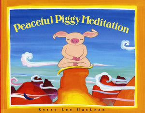Peaceful Piggy Meditation by Kerry Lee MacLean