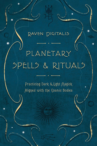 Planetary Spells & Rituals by Raven Digitalis