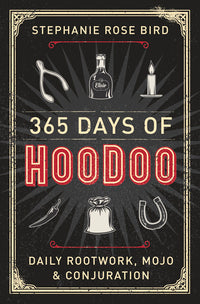 365 Days of Hoodoo by Stephanie Rose Bird