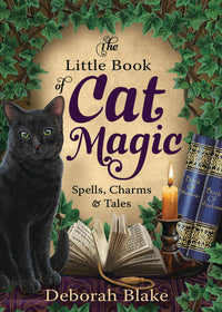 The Little Book of Cat Magic by Deborah Blake