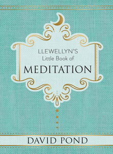 Llewellyn's Little Book of Meditation by David Pond
