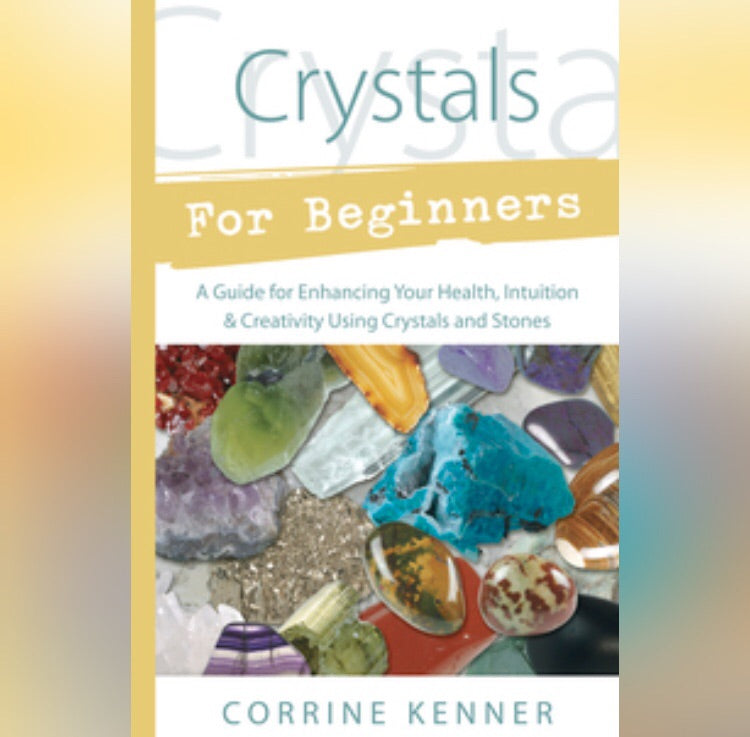 Crystals for Beginners Book by Corrine Kenner - Book - Cosmic Corner Savannah