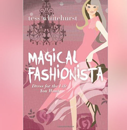 Magical Fashionista Book by Tess Whitehurst - Book - Cosmic Corner Savannah