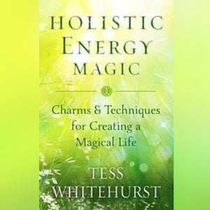Holistic Energy Magic by Tess Whitehurst - Book - Cosmic Corner Savannah