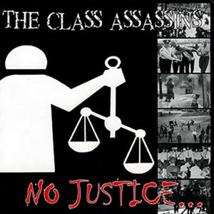 "The Class Assassins - No Justice... 7"" EP"
