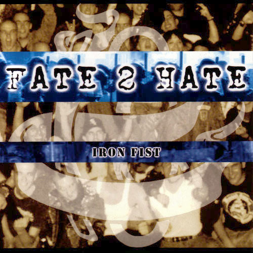 Fate 2 Hate - Iron Fist CD