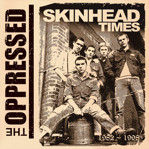 The Oppressed - Skinhead Times - 1982~1998 2xCD