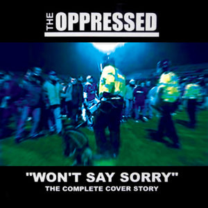 The Oppressed - Won't Say Sorry - The Complete Cover Story 2xCD