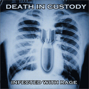 Death in Custody - Infected With Rage MCD