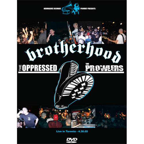 BROTHERHOOD - The Oppressed / The Prowlers - Live in Toronto 4.30.05 DVD