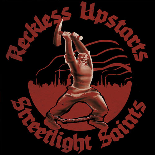 Reckless Upstarts / Streetlight Saints - split EP