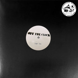Off The Clock - For You - TEST PRESS