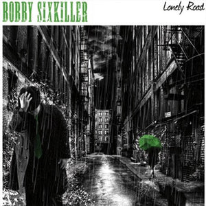 Bobby Sixkiller - Lonely Road LP