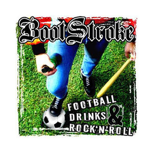 Boot Stroke - Football, Drinks & Rock'n'Roll CD