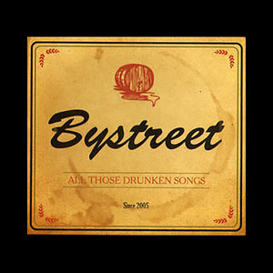 Bystreet - All Those Drunken Songs CD