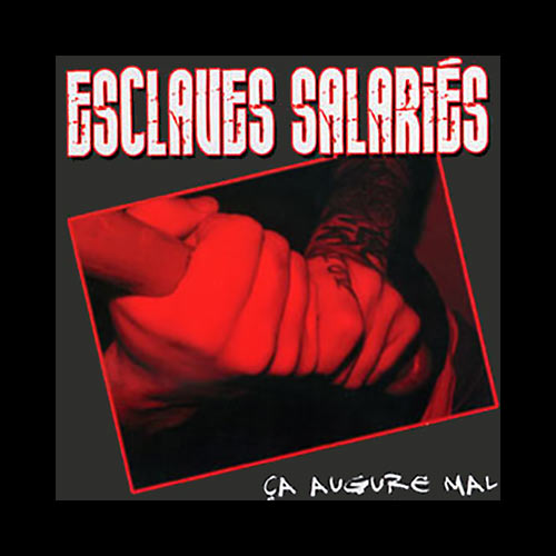 Esclaves Salaries - Ca Augure Mal CD