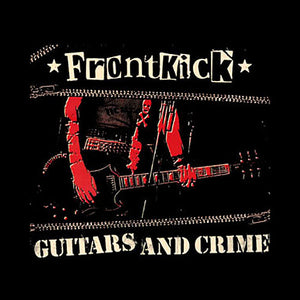 Frontkick - Guitars and Crime CD