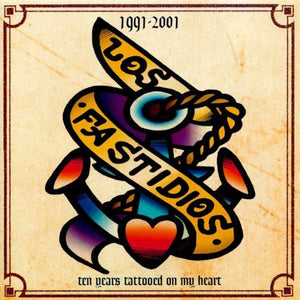 Los Fastidios - Ten Years Tattooed on My Heart