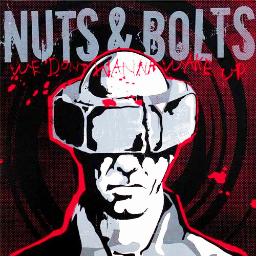 Nuts & Bolts - We Don't Wanna Wake Up CD