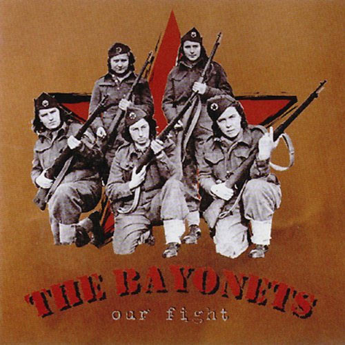 The Bayonets - Our Fight CD