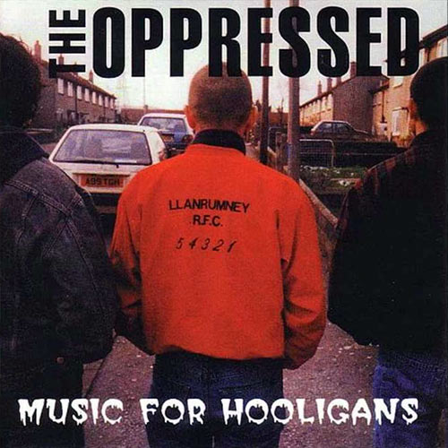 The Oppressed - Music for Hooligans CD