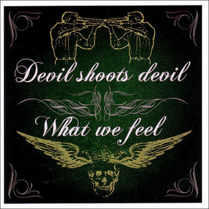 Devil Shoots Devil / What We Feel - split CD