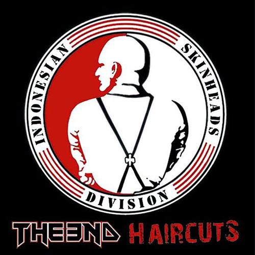 The End / Haircuts - Indonesian Skinheads Division split CD