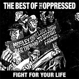 "The Oppressed - Fight For Your Life: The Best Of The Oppressed - 12"" LP"