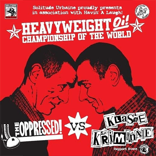 The Oppressed / Klasse Kriminale - Heavyweight Oi! Championship EP